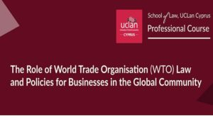 Professional Course: The Role of World Trade Organisation Law and Policies for Businesses in the Global Community 🗓