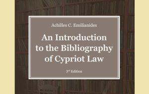 """Κυκλοφόρησε σε ελεύθερη πρόσβαση η τρίτη έκδοση του """"An Introduction to the Bibliography of Cypriot Law"""" του Αχιλλέα Κ. Αιμιλιανίδη"""