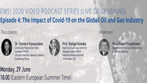 EMSI Video Podcast Series – Episode 4: The Impact of the COVID-19 Crisis on the Global Oil and Gas Industry