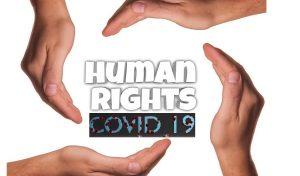 Ανθρώπινα Δικαιώματα στην εποχή του COVID -19