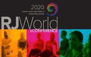 Rj world 2020: A global eConference for Restorative Justice