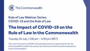 Rule of Law Webinar Series:  The Impact of Covid – 19 on the Rule of Law in the Commonwealth 🗓
