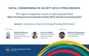 RCS Cyprus video podcasts series – Ep. 1: Introduction to Royal Commonwealth Society (RCS) Network