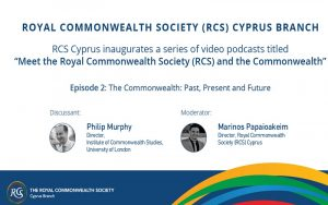 RCS Cyprus video podcasts series – Ep. 2: The Commonwealth: Past, Present and Future